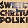 Święto Chrztu Polski – Wywieś Flagę